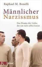 R*29.08.2016 Männlicher Narzissmus von Raphael M. Bonelli (2016, Gebundene Ausga
