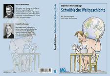 Kohlhepp, Bernd (Hämmerle): Schwäbische Weltgeschichte - 2.Auflage