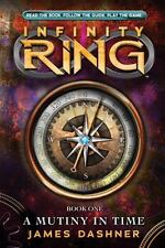 Infinity Ring Book 1: A Mutiny in Time, Dashner, James, New Hardcover