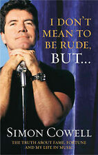 I Don't Mean to be Rude, But...: The Truth About Fame, Fortune and My Life in...