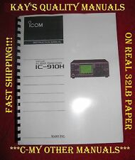 High Quality ICOM IC-910H Operating Manual ON 32LB PAPER w/The Heavier Covers!