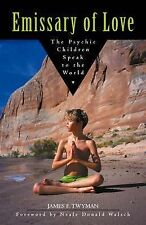 Emissary of Love: The Psychic Children's Message to the World,Twyman, James,Exce
