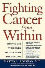 Fighting Cancer From Within: How to Use the Power of Your Mind For Healing Ross
