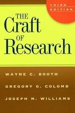 The Craft of Research, 3rd Edition, by Wayne Booth, Gregory Colomb, J. Williams