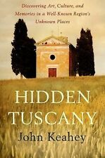 Hidden Tuscany: Discovering Art, Culture, and Memories in a Well-Known-ExLibrary