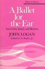 A Ballet for the Ear: Interviews, Essays, and Reviews Poets on Poetry