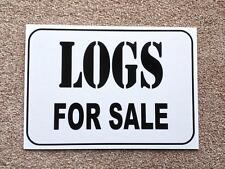 Logs for Sale Sign.  Quality 3mm Plastic.  Ideal for Farm Shops etc.  (BL-37)