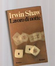 irwin shaw - lavoro di notte - sottcosto 5 euro -