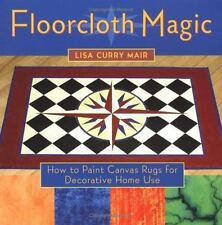 FLOORCLOTH MAGIC    Paint Canvas Rugs for Decorative Home Use    Lisa Mair  2001