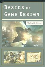 Basics of Game Design by Michael Moore (2011, Paperback)