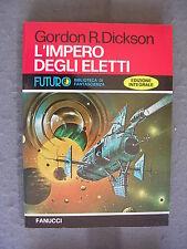 FUTURO # 20 - GORDON R.DICKSON - L'IMPERO DEGLI ELETTI - FANUCCI - QS.OTT -LIB45