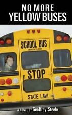No More Yellow Buses by Geoffrey Steele (2014, Paperback)