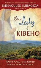 Our Lady of Kibeho: Mary Speaks to the World from the Heart of Africa by Imma...
