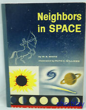 W B White NEIGHBORS IN SPACE Ruth Williams Astronomy Paper Back
