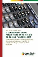 A Calculadora Como Recurso Nos Anos Iniciais Do Ensino Fundamental by Prates...