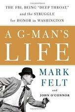 A G-Man's Life: The FBI, Being 'Deep Throat,' And the Struggle for Honor in Wash