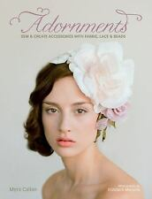 Adornments: Sew & Create Accessories with Fabric, Lace & Beads by Callan, Myra