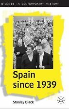 Spain since 1939: From Margins to Centre Stage (Studies in Contemporary History)