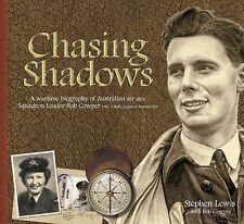Chasing Shadows Signed BOB COWPER Stephen Lewis Wartime Biography Air Ace Squad