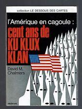 CENT ANS DE KU KLUX KLAN  DAVID M.CHALMERS  TREVISE  1968