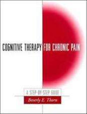Cognitive Therapy for Chronic Pain: A Step-by-Step Guide by Thorn PhD, Beverly