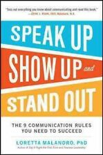 Speak Up, Show Up, and Stand Out: The 9 Communication Rules You Need to Succeed,