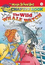 The Wild Whale Watch (The Magic School Bus Chapter Book, No. 3) Eva Moore    NEW