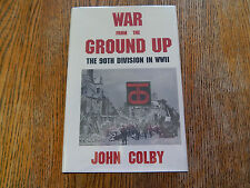 Colby, John. War from the Ground Up. 90th Division. 1st Ed. Signed. DJ. 1991.