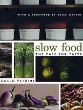 Slow Food: The Case for Taste by Petrini, Carlo
