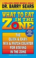 The Zone: What to Eat in the Zone : The Quick and Easy, Mix and Match Counter...
