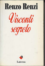 VISCONTI SEGRETO. R. Renzi, Laterza, Bari 1994 *v14