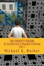 The Curiosity Paradox - Part I : An Introduction to Dynamic Evolution: a...