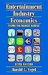Entertainment Industry Economics: A Guide for Financial Analysis Vogel, Harold