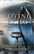 Dying Echo (Grim Reaper Series) Clemens, Judy Paperback