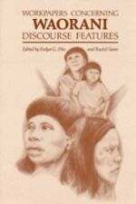 Workpapers Concerning Waorani Discourse Features No. 10 (1988, Paperback)
