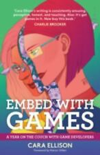 Embed with Games : A Year on the Couch Wi by Cara Ellison (2016, Paperback)