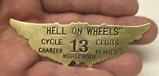 Unique Biker Pin - Badge    HELL ON WHEELS    Winged Brass Club Pin # 13 Member