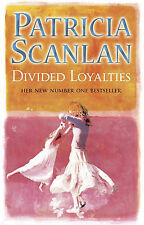 Divided Loyalties, Scanlan, Patricia, New Book