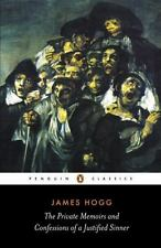 The Private Memoirs and Confessions of a Justified Sinner (Penguin Classics)