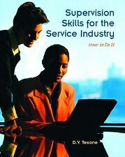 Supervision Skills for the Service Industry: How to Do It, Tesone Ph.D., Dana V.