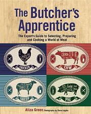 The Butcher's Apprentice: The Expert's Guide to Selecting, Preparing, and Cookin
