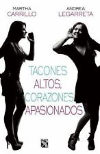 Tacones Altos, Corazones Apasionados by Martha Carrillo and Andrea Legarreta...