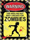 Warning This Area Has Not Been Checked For Zombies small steel sign (og 2015)