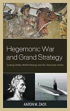 Hegemonic War and Grand Strategy: Ludwig Dehio, World History, and the...