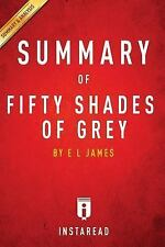 Fifty Shades of Grey: a 30-Minute Summary of the e l James Novel by InstaRead...