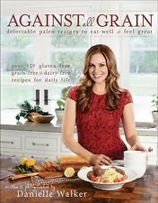 AGAINST ALL GRAIN Paleo Diet cookbook Danielle Walker Gluten-Free Dairy Grain
