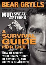A Survival Guide for Life: How to Achieve Your Goals, Thrive in Adversity, and G