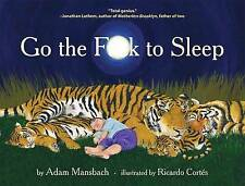 Go the Fuck to Sleep by Adam Mansbach (Hardback, 2011) book