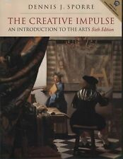 The Creative Impulse : An Introduction to the Arts by Dennis J. Sporre (2002,...