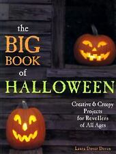 The Big Book of Halloween : Creative and Creepy Projects for Revellers of All...